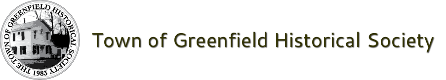 The Town of Greenfield Historical Society